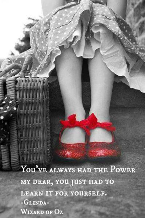 You've always had the power.